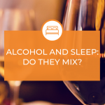 Alcohol and Sleep: Do They Mix?