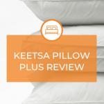 Keetsa Pillow Plus Review