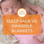 Sleep Sack vs. Swaddle Blankets 1