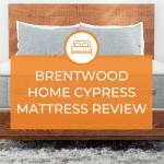 The Brentwood Home Cypress Mattress