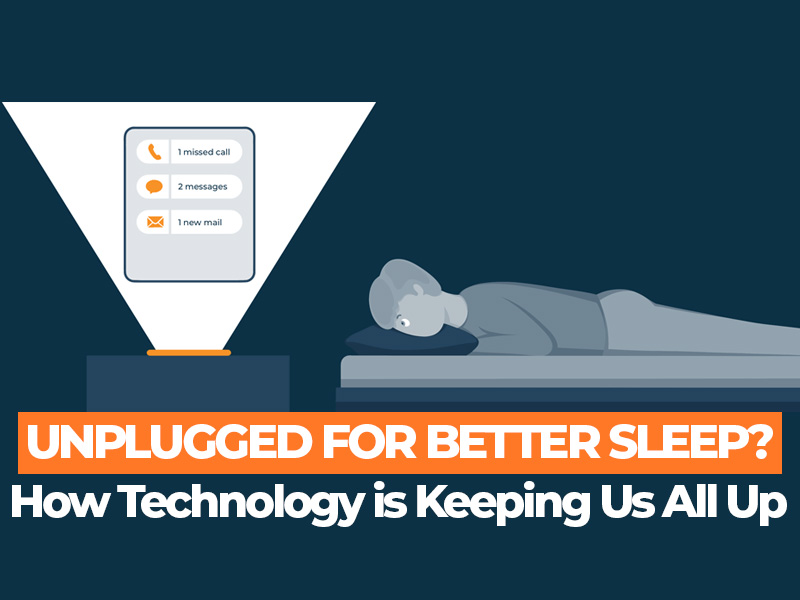 How Technology is Keeping Us All Up