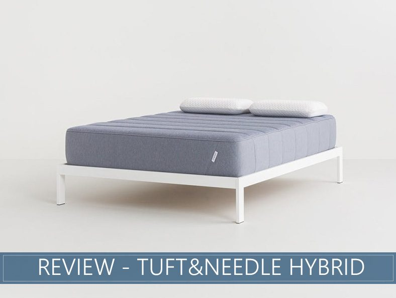 our in depth overview of the tuftandneedle hybrid bed