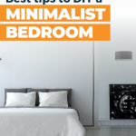 How to Have a Minimalist Bedroom