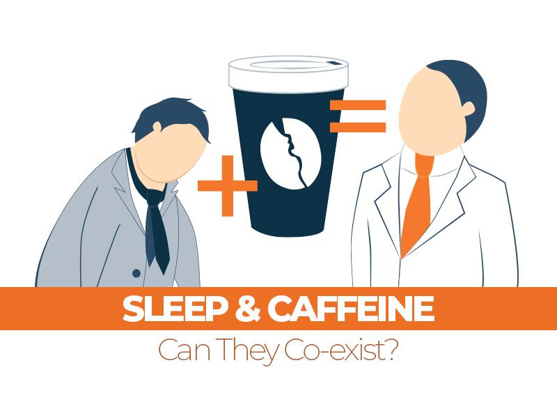 Can Sleep And Caffeine Co-Exist