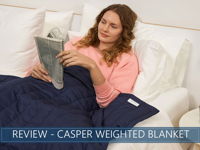 Casper Weighted Blanket Review For 2020 Sleep Advisor