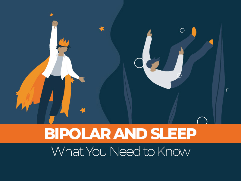 What You Need To Know About Bipolar and Sleep