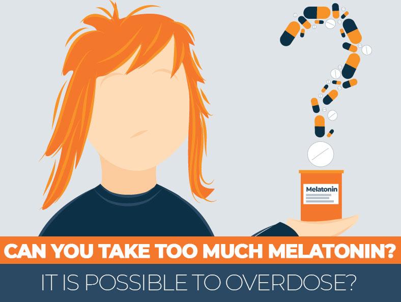 can you take too much melatonin
