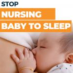 Stop Nursing Baby to Sleep