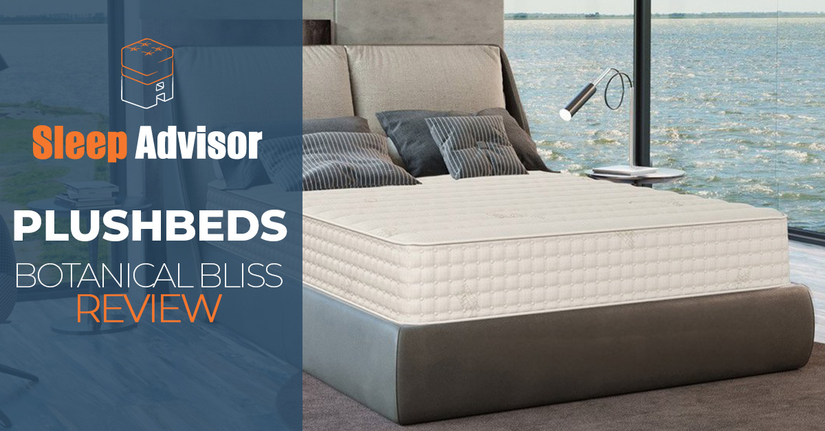 Plushbeds Botanical Bliss Mattress Review For 2020 Sleep Advisor