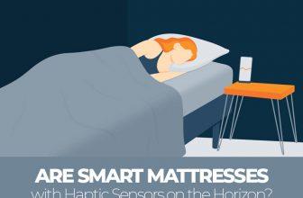 Are Smart Mattresses With Haptic Sensors on the Horizon
