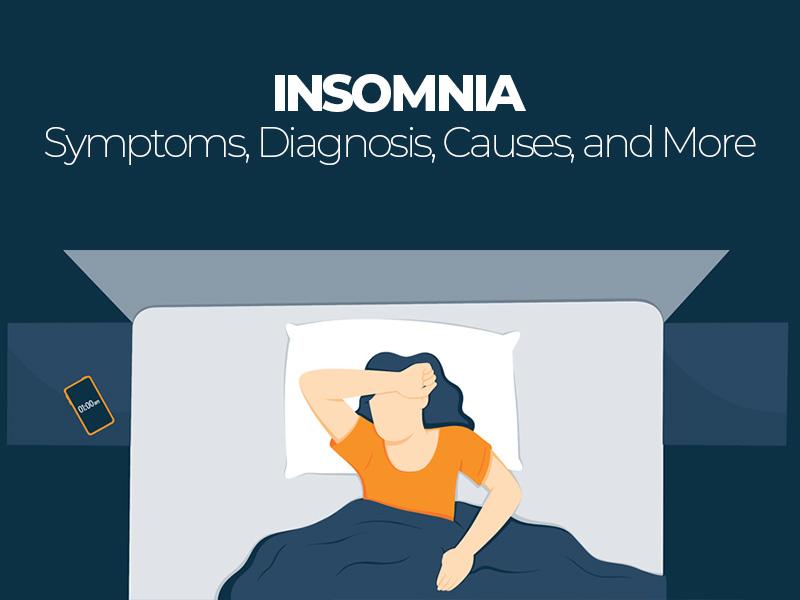 Symptoms Diagnosis Causes of Insomnia