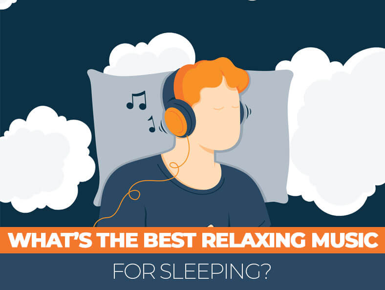 What's The Best Relaxing Music For Sleeping