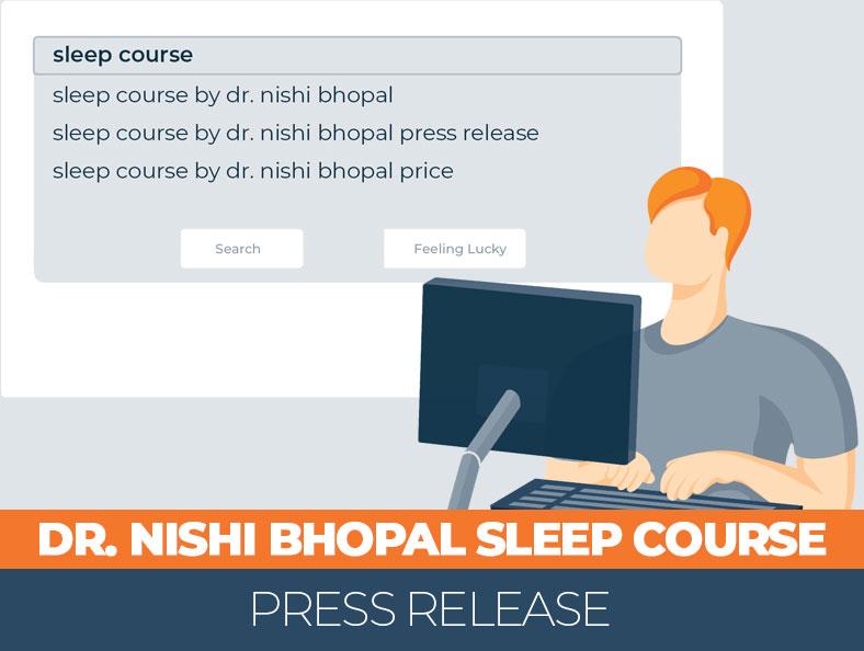 Dr. Nishi Bhopal Sleep Course Press Release