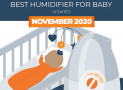 Our 7 Top Rated Baby Humidifiers Reviewed for 2020