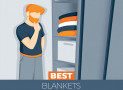 6 Highest Rated Blankets – Our Top Picks for 2021